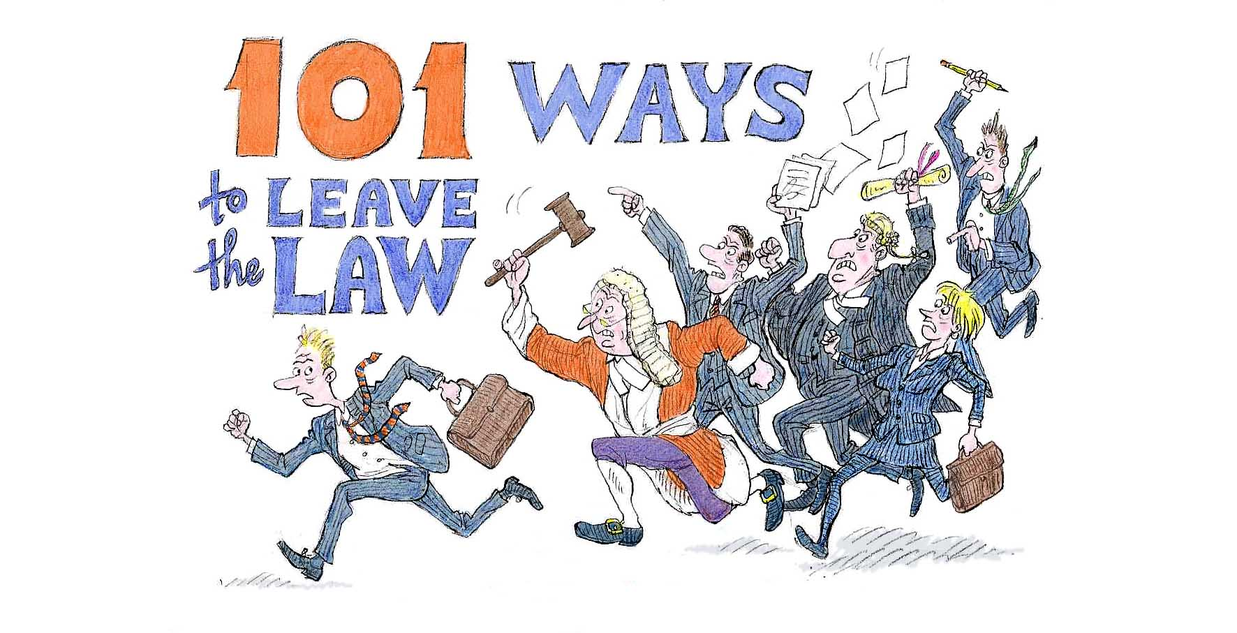 Win a signed hand-illustrated copy of 101 Ways to Leave The Law!