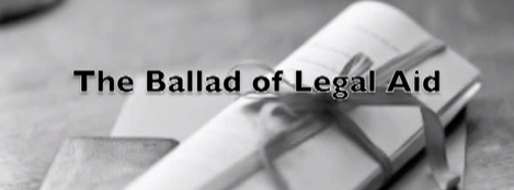The Ballad of Legal Aid